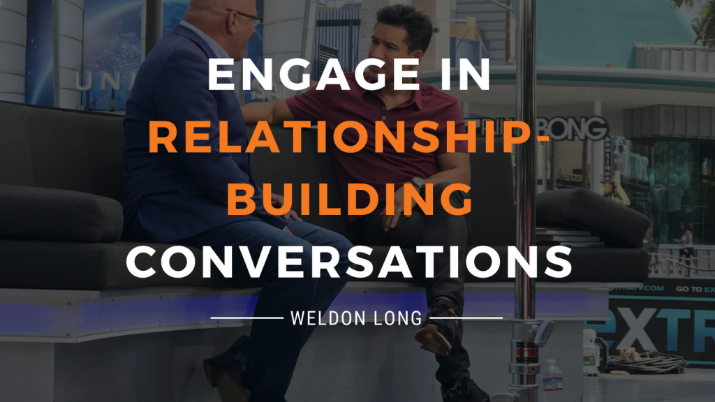 Weldon Long – Engage in Relationship Building