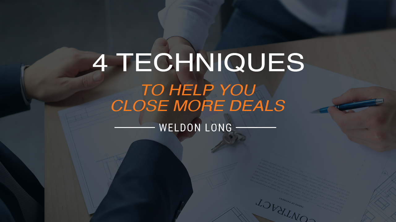 4 Techniques to Help You Close More Deals